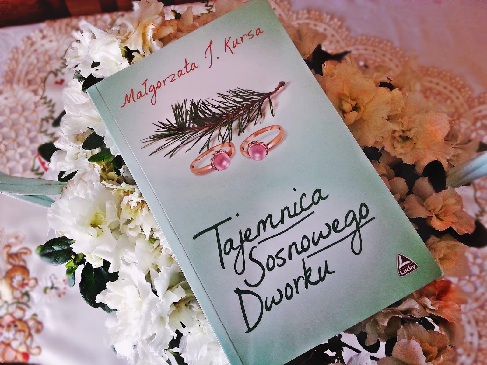 Tajemnica Sosnowego Dworku, Małgorzata J. Kursa, Wydawnictwo Lucky, książka, recenzja