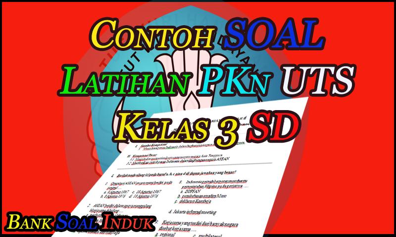 Unduh Bahan Contoh Soal Latihan UTS PKn Kelas 3 SD Format Word