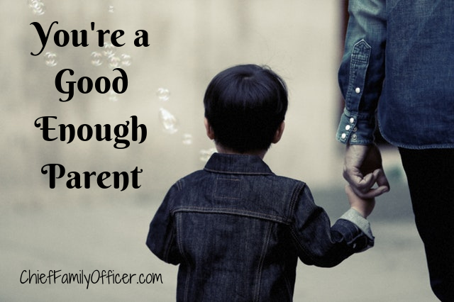 You're a Good Enough Parent