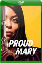 Proud Mary (2018) DVDRip Latino