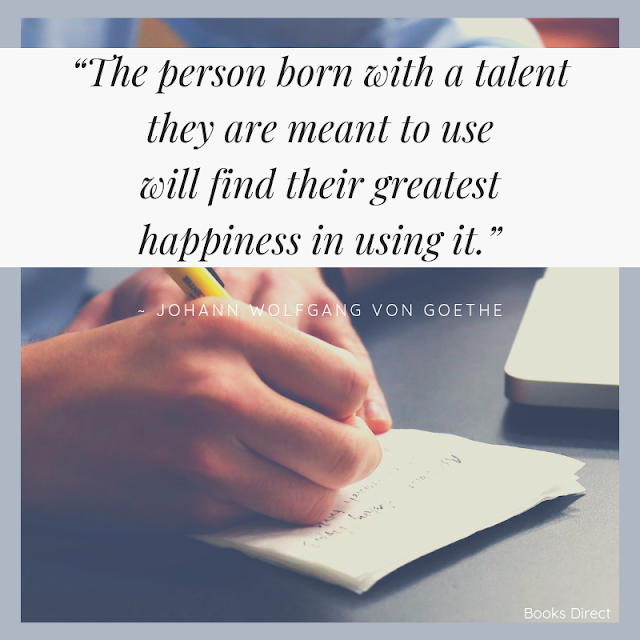 """The person born with a talent  they are meant to use  will find their greatest  happiness in using it.""  ~ Johann Wolfgang von Goethe"