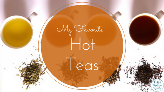 my favorite hot teas