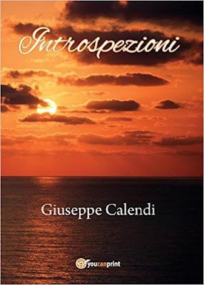 [Ti segnalo un libro]: INTROSPEZIONI di Giuseppe Calendi