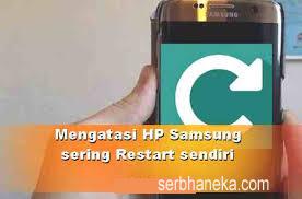 Cara Memperbaiki Samsung Galaxy Secara Otomatis Restart,Ini Caranya 1