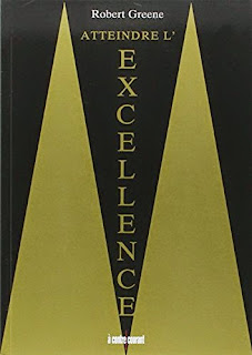 Attteindre l'excellence, Rober Greene