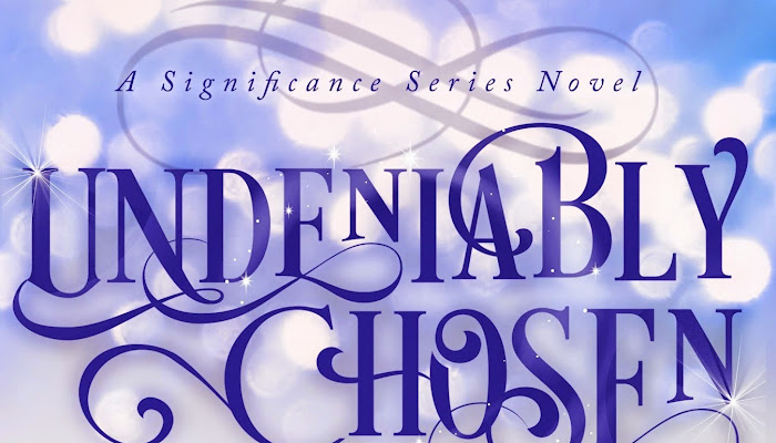 Teaser Tuesday : Undeniably Chosen, A Significance novel