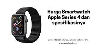 Harga Smartwatch Apple Series 4 Beserta Spesifikasi yang Dimilikinya