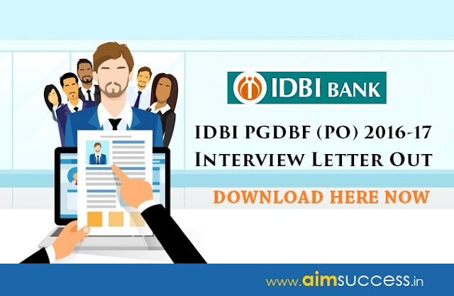 IDBI PGDBF (PO) 2016-17 Interview Call Letter Out