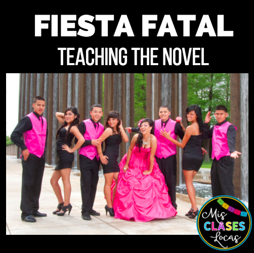 Teaching the novel Fiesta Fatal - Mis Clases Locas