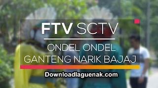 Ost Ondel-Ondel Ganteng Narik Bajaj Sctv Mp3