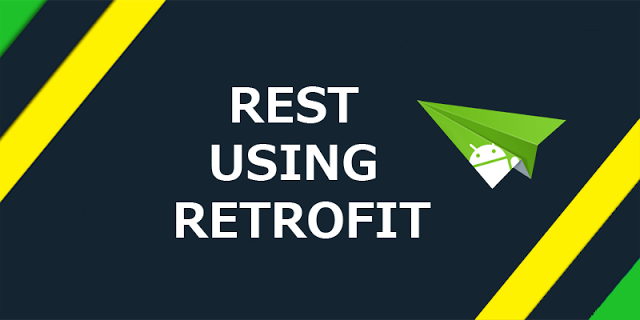 How to Perform Rest API using Retrofit in Android