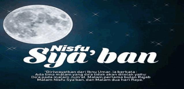 Malam Nisfu Syaban dan  Keutamaanya