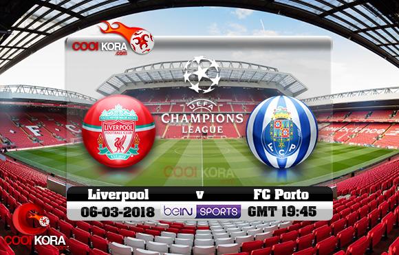 مشاهدة مباراة ليفربول وبورتو اليوم 6-3-2018 في دوري أبطال أوروبا
