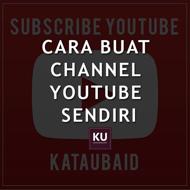 CARA MUDAH BUAT CHANNEL YOUTUBE SENDIRI !