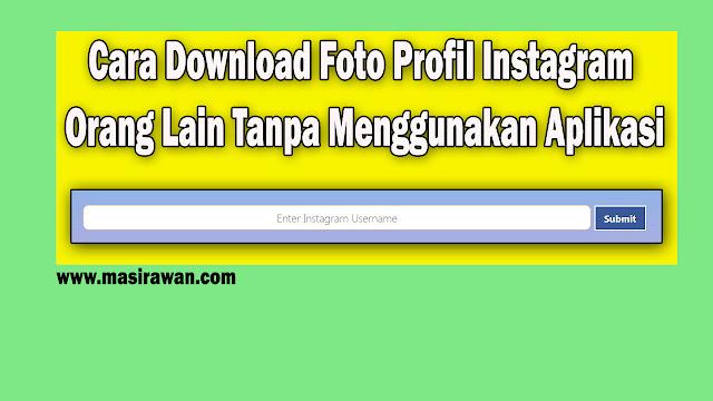 Cara Mudah Download Foto Profil Instagram Orang Lain Tanpa Menggunakan Aplikasi Terbaru 2019
