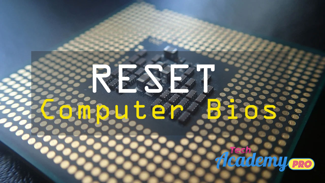 How to Reset Computer Bios ? Know 3 Steps for Bios Reset