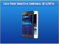 Kumpulan Cara Flash Smartfren Andromax QI (G26C1G)
