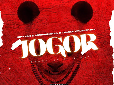MP3 & AUDIO: Skylolo Ft. Cblack, Abram Soul & Klever Boi - JOGOR (Prod. Dicey) || (@iamskylolo)