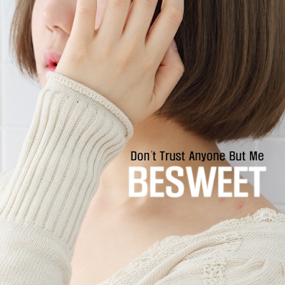 [Single] Besweet – Don`t Trust Anyone But Me