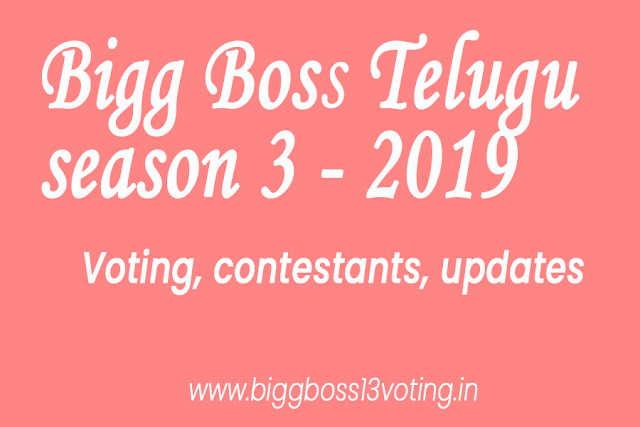 Bigg Boss Telugu Vote: Bigg Boss Telugu 3 Online Voting Poll 2019