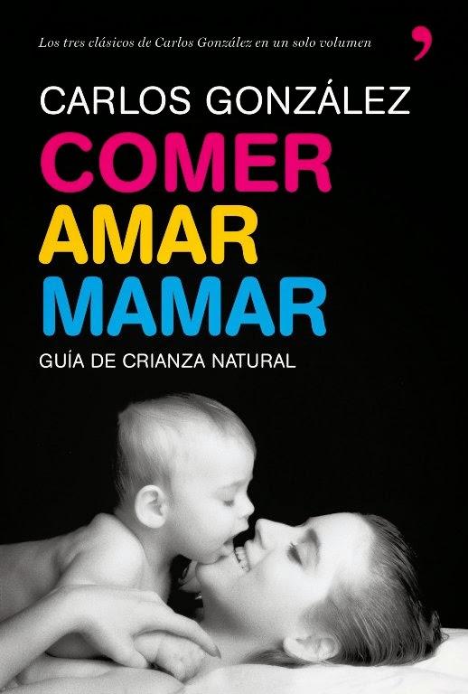 Carlos González - Comer, amar, mamar