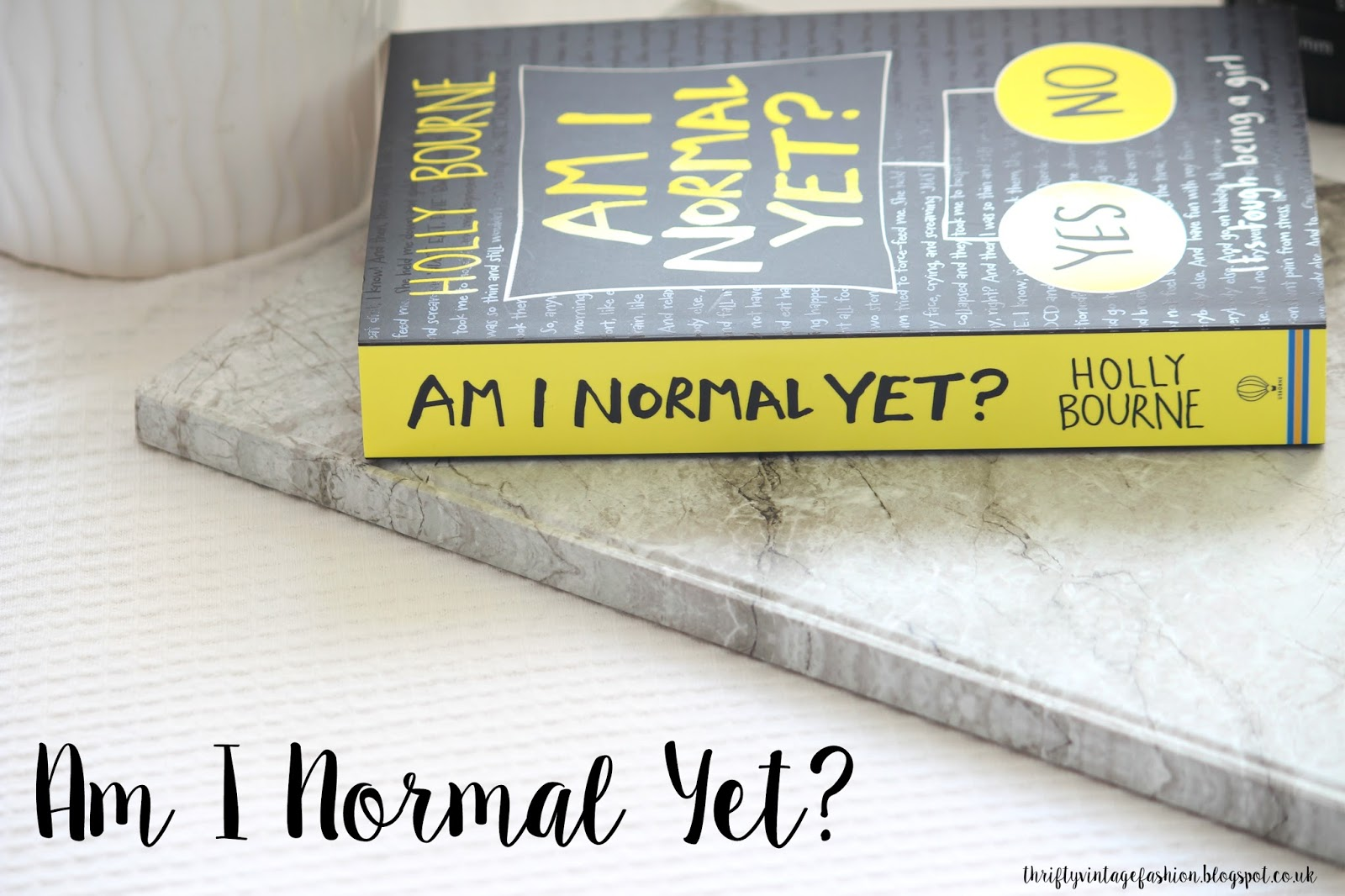 Am I Normal Yet? Holly Bourne UK YA Review amazon Whsmiths