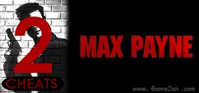 Max Payne 2 Cheats Codes