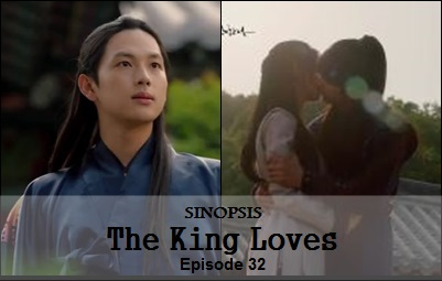 Sinopsis The King Loves Episode 32