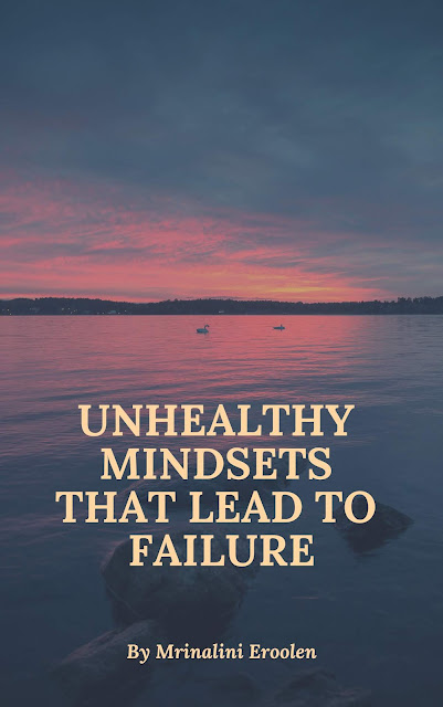 Unhealthy Mindsets That Lead To Failure