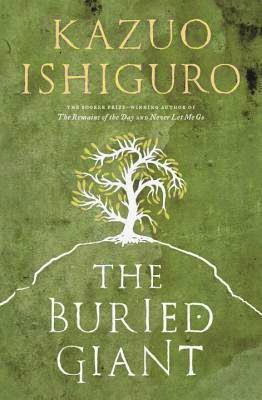 Kazuo Ishiguro Buried Giant Fuelled by fiction Review Book Blog