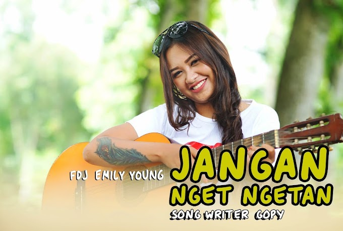 Fdj Emily Young - Jangan Nget Ngetan (Official Music Video)