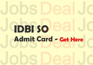 IDBI SO Admit Card 2017