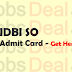IDBI SO Admit Card 2017 AGM, DGM, Manager Exam Date/Call Letter
