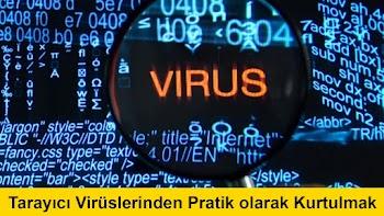 İstenmeyen Tarayıcı Virüslerinden Kurtulmak