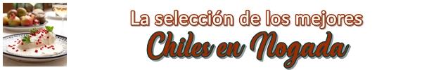 ¡Los mejores Chiles en Nogada!