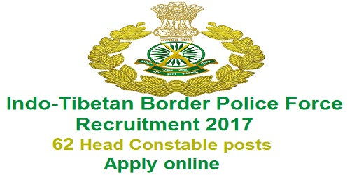 Itbp Head Constable Online Form 2017: Indo-Tibetan Border Police Force (ITBPF) Recruitment