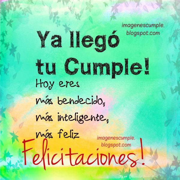 Bellas imágenes de cumpleaños para felicitar a hombre o mujer, amigo o amiga, frases de cumpleaños con bonito mensaje por Mery Bracho.