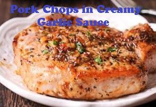 Pork Chops in Creamy Garlic Sauce