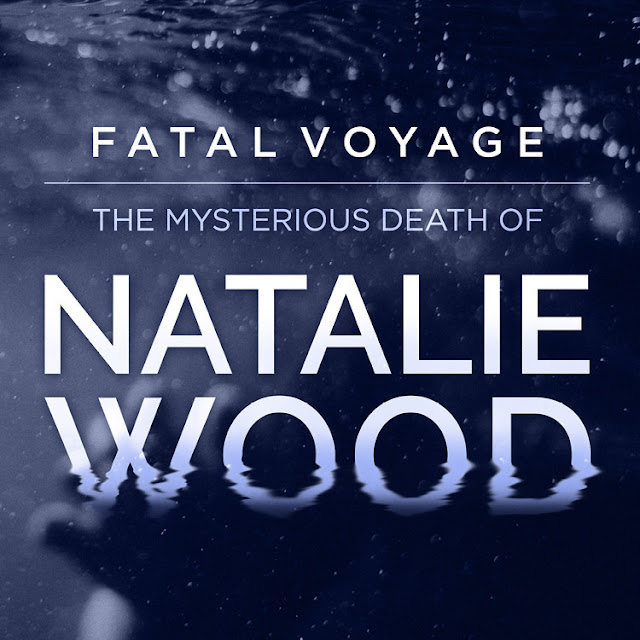 "Podcast: ""Fatal Voyage: The Mysterious Death Of Natalie Wood"""