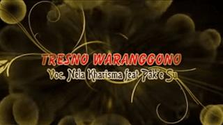 Lirik Lagu Tresno Waranggono - Nella Kharisma feat. Pak'e Su