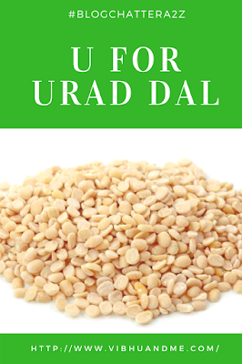 U For Urad Dal - Vibhu & Me