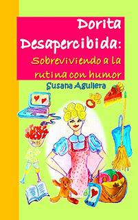 Dorita Desapercibida: Sobreviviendo A La Rutina Con Humor PDF