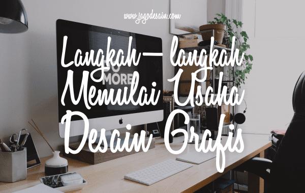 Langkah-langkah Saat Memulai Usaha Desain Grafis