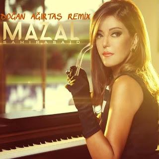 Samira Said - Mazal (Doğan Ağırtaş Remix)