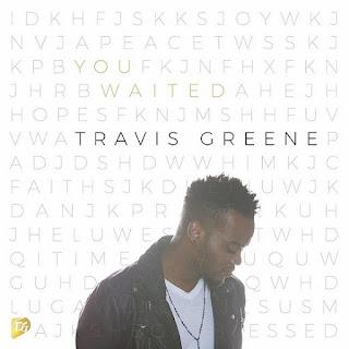 travis greene- you waited art