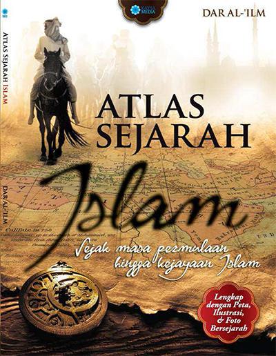 Buku Atlas Sejarah Islam Penulis Dar al-ilm PDF