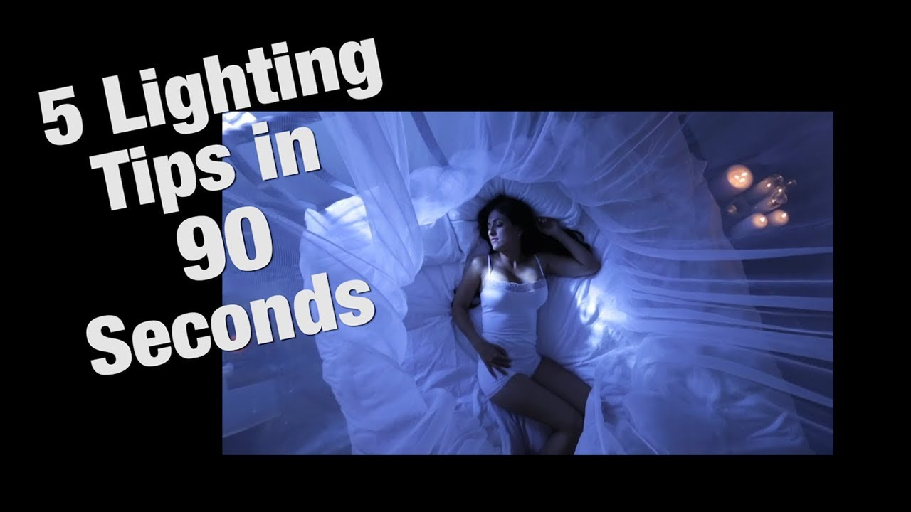 5 Lighting Tips in 90 Seconds for Photography and Video