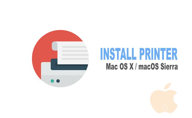 Cara Install dan Setting Printer di Mac OS X dan macOS Sierra
