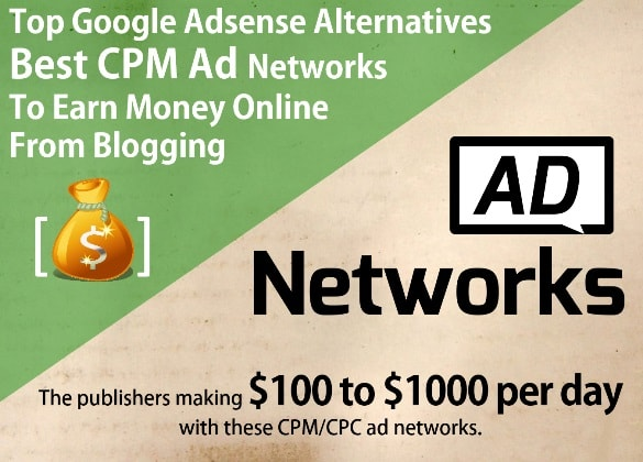 Top Google Adsense Alternatives - Best CPM Ad Networks Programs To Earn Money Online From Blogging