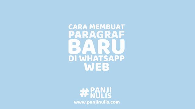 Cara Membuat Paragraf Baru di Whatsapp Web
